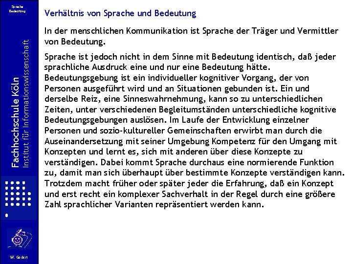 Institut für Informationswissenschaft Fachhochschule Köln Sprache Bedeutung W. Gödert Verhältnis von Sprache und Bedeutung