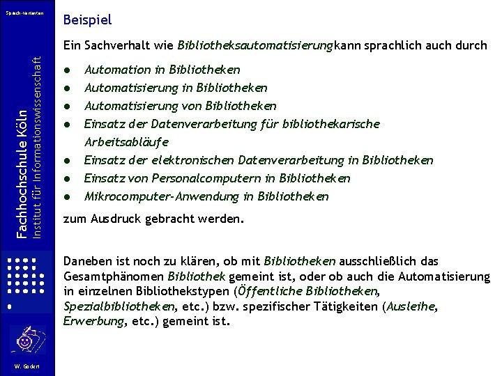 Sprach-varianten Beispiel Institut für Informationswissenschaft Fachhochschule Köln Ein Sachverhalt wie Bibliotheksautomatisierung kann sprachlich auch