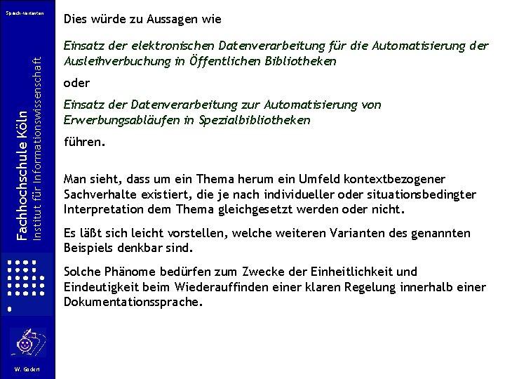 Institut für Informationswissenschaft Fachhochschule Köln Sprach-varianten Dies würde zu Aussagen wie Einsatz der elektronischen