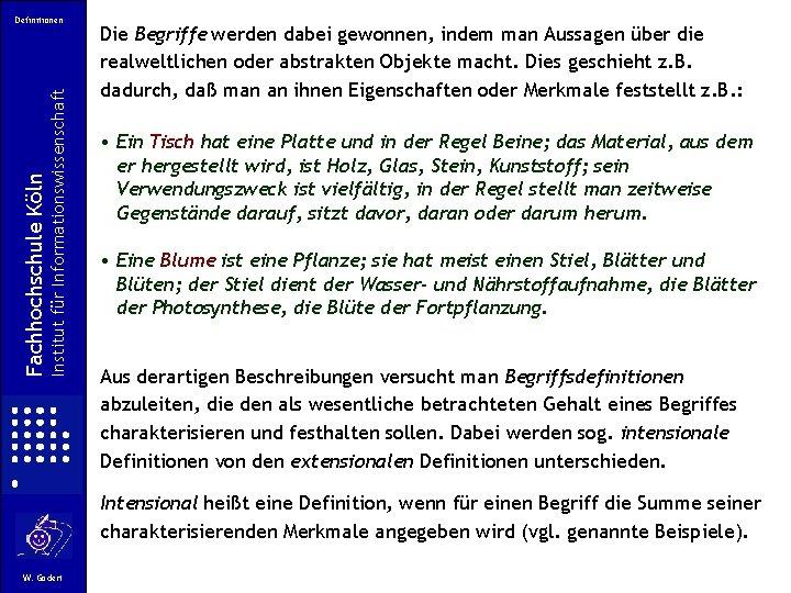 Institut für Informationswissenschaft Fachhochschule Köln Definitionen Die Begriffe werden dabei gewonnen, indem man Aussagen