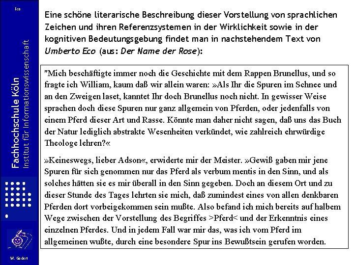 Institut für Informationswissenschaft Fachhochschule Köln Eco W. Gödert Eine schöne literarische Beschreibung dieser Vorstellung