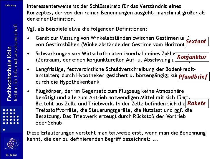 Institut für Informationswissenschaft Fachhochschule Köln Einleitung Interessanterweise ist der Schlüsselreiz für das Verständnis eines