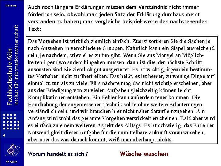Institut für Informationswissenschaft Fachhochschule Köln Einleitung Auch noch längere Erklärungen müssen dem Verständnis nicht