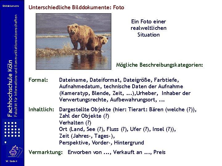 Fakultät für Informations-und Kommunikationswissenschaften Fachhochschule Köln Bilddokumente Unterschiedliche Bilddokumente: Foto Ein Foto einer realweltlichen