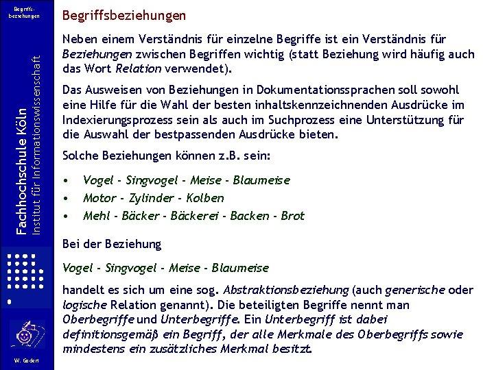 Institut für Informationswissenschaft Fachhochschule Köln Begriffsbeziehungen Neben einem Verständnis für einzelne Begriffe ist ein