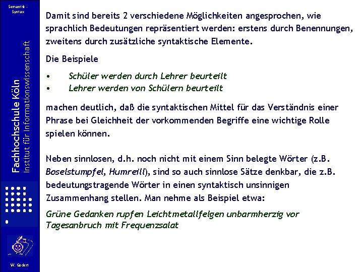 Institut für Informationswissenschaft Fachhochschule Köln Semantik Syntax Damit sind bereits 2 verschiedene Möglichkeiten angesprochen,