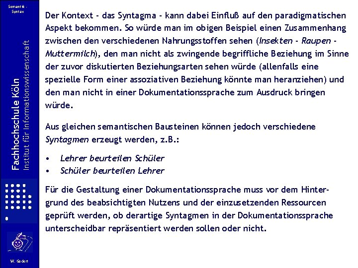 Institut für Informationswissenschaft Fachhochschule Köln Semantik Syntax Der Kontext - das Syntagma - kann
