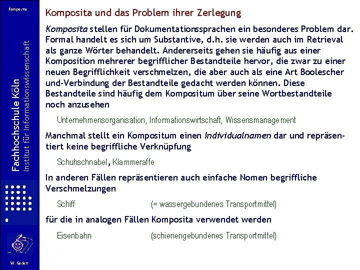 Institut für Informationswissenschaft Fachhochschule Köln Komposita und das Problem ihrer Zerlegung Komposita stellen für