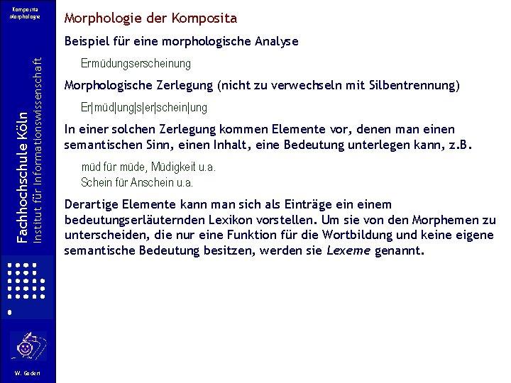 Komposita Morphologie der Komposita Institut für Informationswissenschaft Fachhochschule Köln Beispiel für eine morphologische Analyse