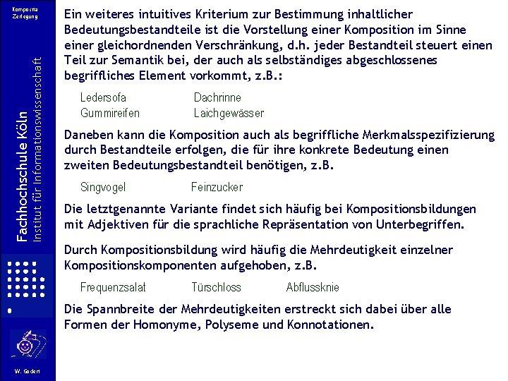 Institut für Informationswissenschaft Fachhochschule Köln Komposita Zerlegung Ein weiteres intuitives Kriterium zur Bestimmung inhaltlicher