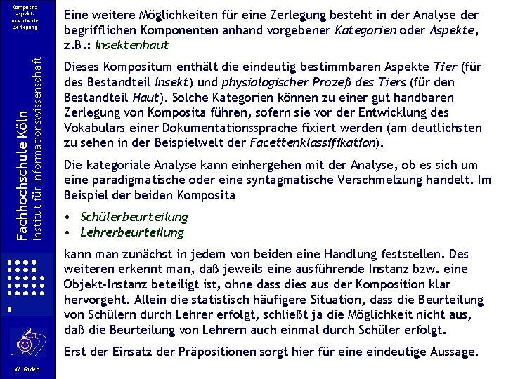 Institut für Informationswissenschaft Fachhochschule Köln Komposita aspektorientierte Zerlegung Eine weitere Möglichkeiten für eine Zerlegung