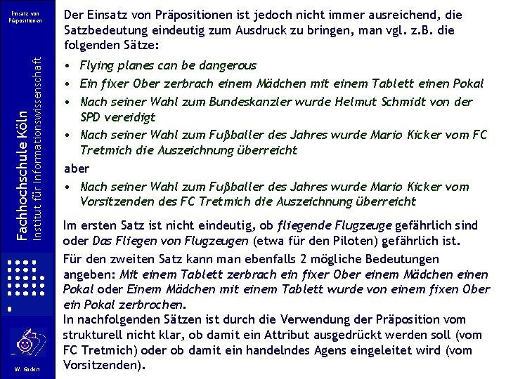 Institut für Informationswissenschaft Fachhochschule Köln Einsatz von Präpositionen W. Gödert Der Einsatz von Präpositionen