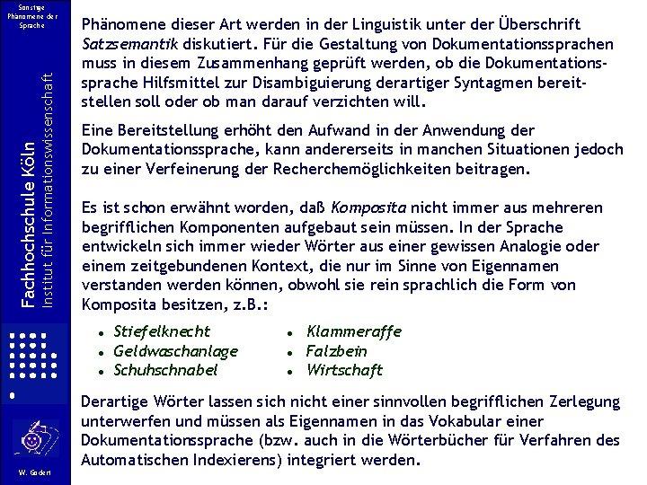 Institut für Informationswissenschaft Fachhochschule Köln Sonstige Phänomene der Sprache Phänomene dieser Art werden in
