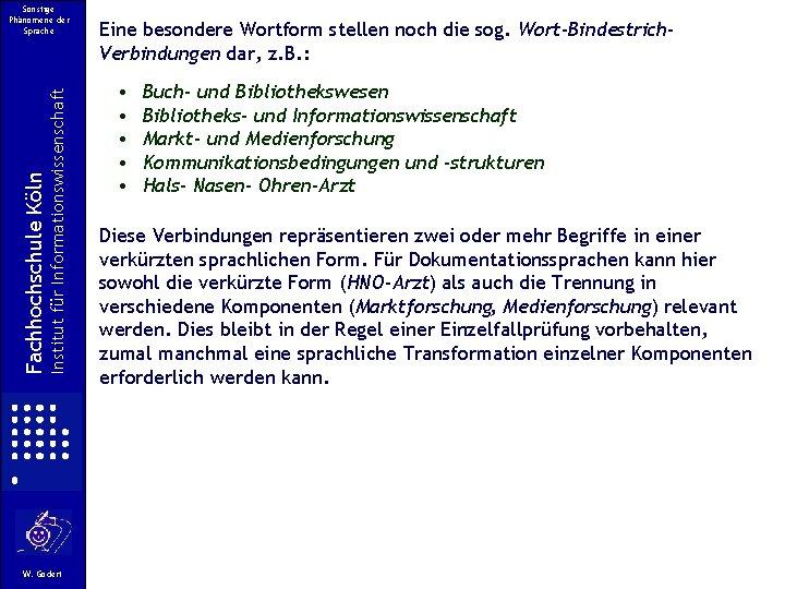 Institut für Informationswissenschaft Fachhochschule Köln Sonstige Phänomene der Sprache W. Gödert Eine besondere Wortform