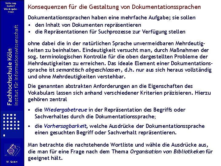 Institut für Informationswissenschaft Fachhochschule Köln Vorhersagbarkeit Wiedergabetreue Konsequenzen für die Gestaltung von Dokumentationssprachen haben