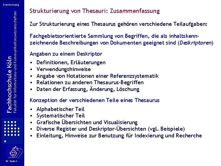 Fakultät für Informations-und Kommunikationswissenschaften Fachhochschule Köln Strukturierung W. Gödert Strukturierung von Thesauri: Zusammenfassung Zur