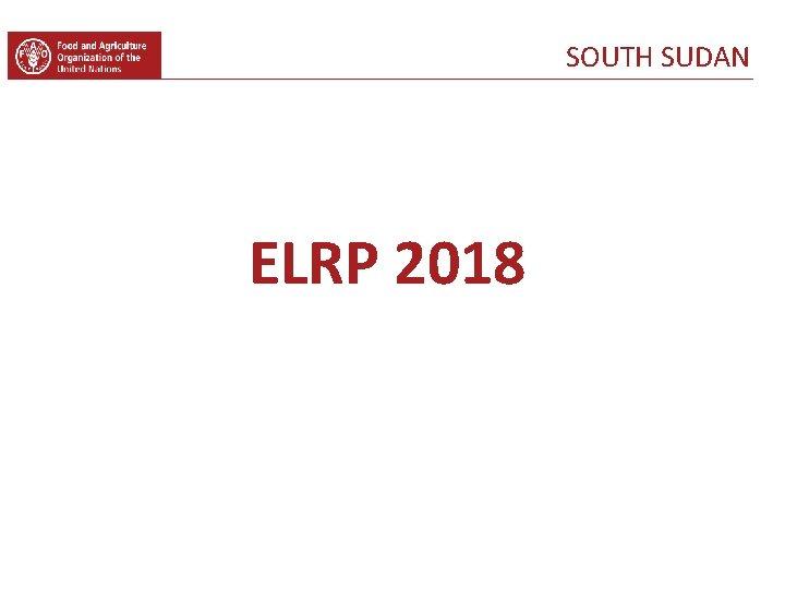 SOUTH SUDAN ELRP 2018