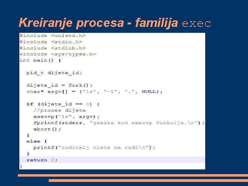 Kreiranje procesa - familija exec