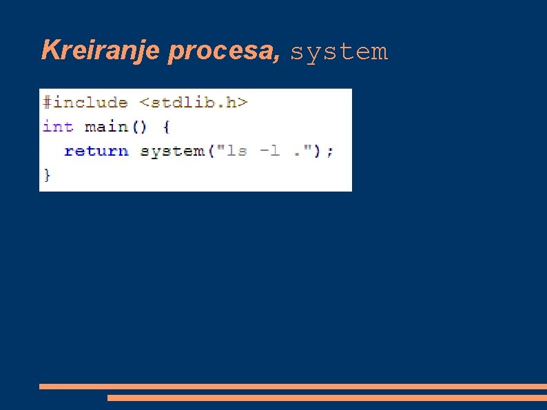 Kreiranje procesa, system