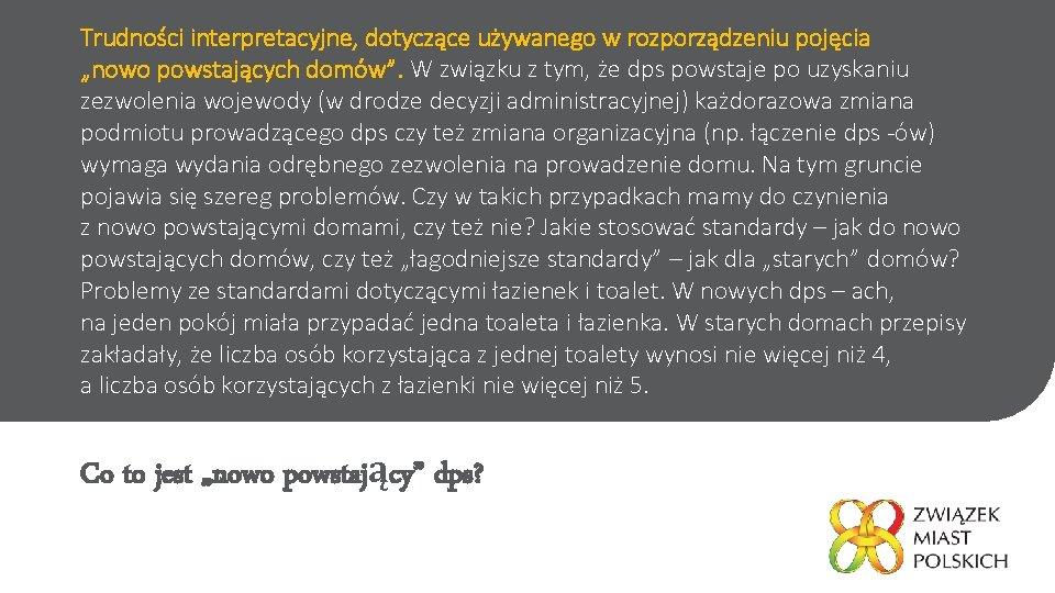 """Trudności interpretacyjne, dotyczące używanego w rozporządzeniu pojęcia """"nowo powstających domów"""". W związku z tym,"""