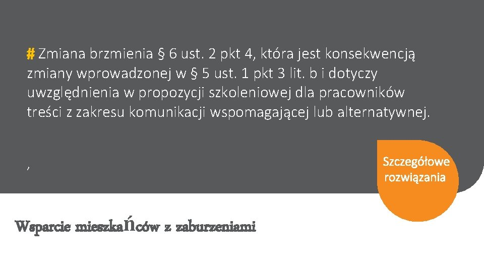 # Zmiana brzmienia § 6 ust. 2 pkt 4, która jest konsekwencją zmiany wprowadzonej