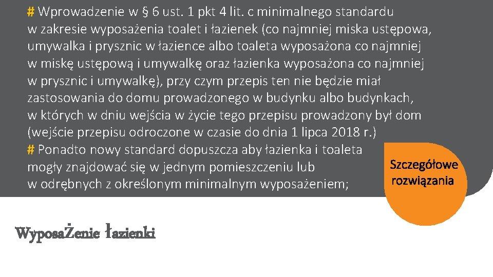 # Wprowadzenie w § 6 ust. 1 pkt 4 lit. c minimalnego standardu w