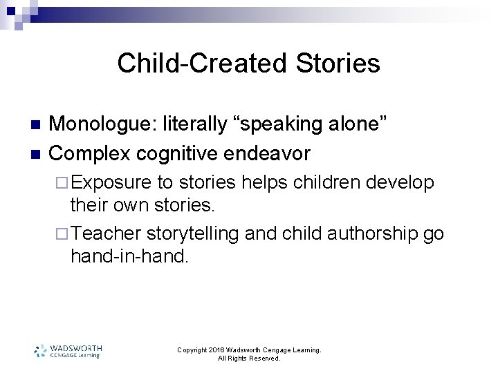 """Child-Created Stories n n Monologue: literally """"speaking alone"""" Complex cognitive endeavor ¨ Exposure to"""