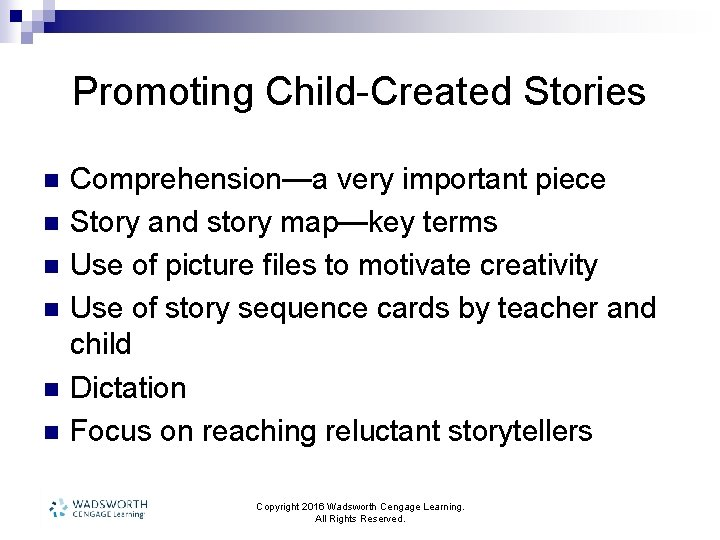 Promoting Child-Created Stories n n n Comprehension—a very important piece Story and story map—key