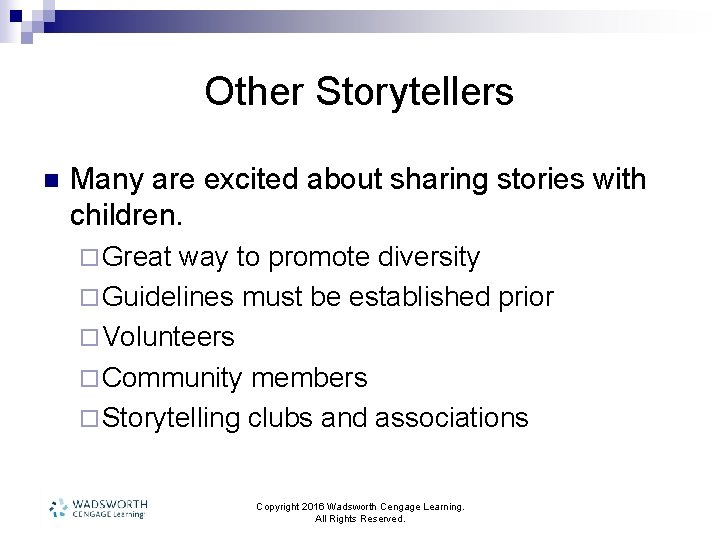 Other Storytellers n Many are excited about sharing stories with children. ¨ Great way