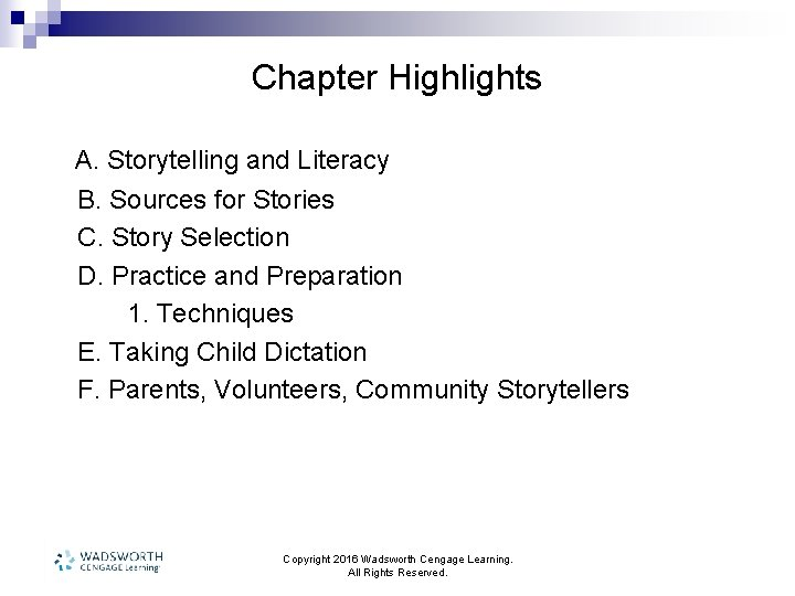 Chapter Highlights A. Storytelling and Literacy B. Sources for Stories C. Story Selection D.