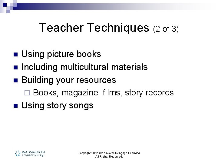 Teacher Techniques (2 of 3) n n n Using picture books Including multicultural materials
