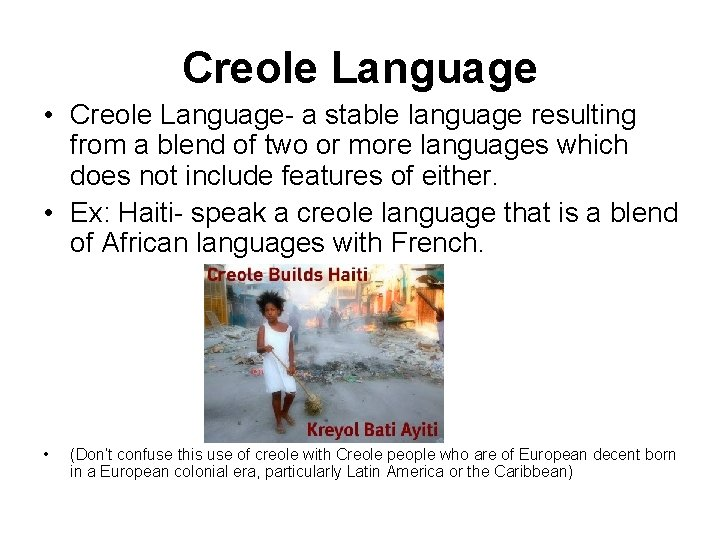 Creole Language • Creole Language- a stable language resulting from a blend of two