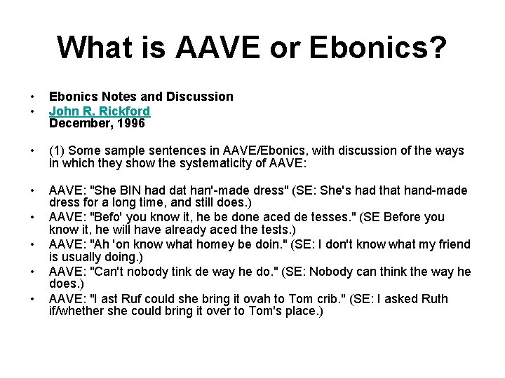 What is AAVE or Ebonics? • • Ebonics Notes and Discussion John R. Rickford
