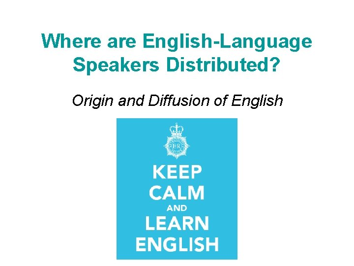 Where are English-Language Speakers Distributed? Origin and Diffusion of English