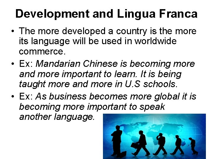 Development and Lingua Franca • The more developed a country is the more its