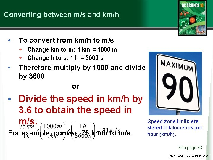 Converting between m/s and km/h • To convert from km/h to m/s w Change