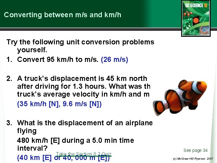 Converting between m/s and km/h Try the following unit conversion problems yourself. 1. Convert