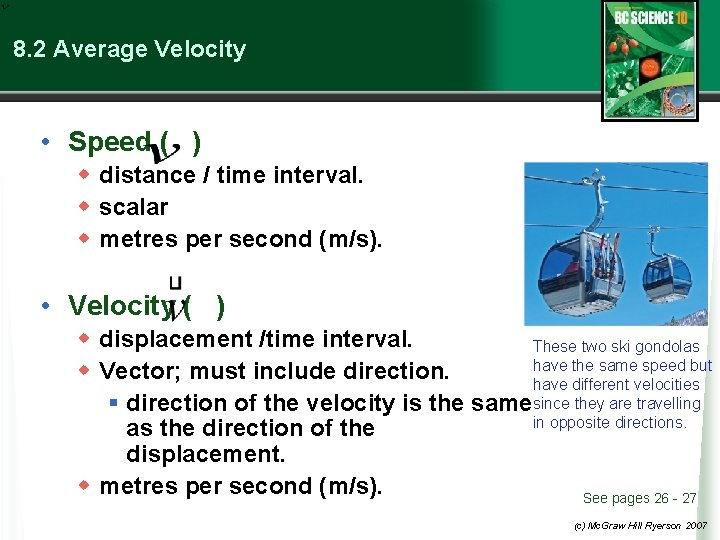 8. 2 Average Velocity • Speed ( ) w distance / time interval. w