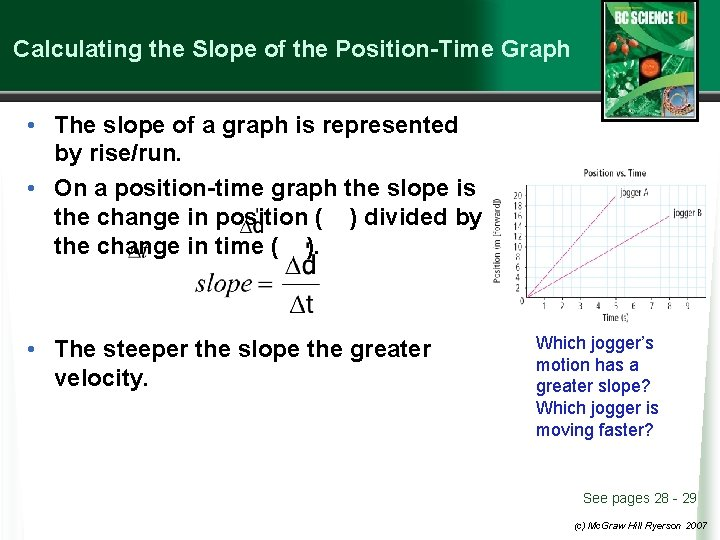 Calculating the Slope of the Position-Time Graph • The slope of a graph is