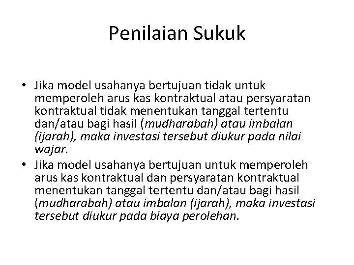 Penilaian Sukuk • Jika model usahanya bertujuan tidak untuk memperoleh arus kas kontraktual atau