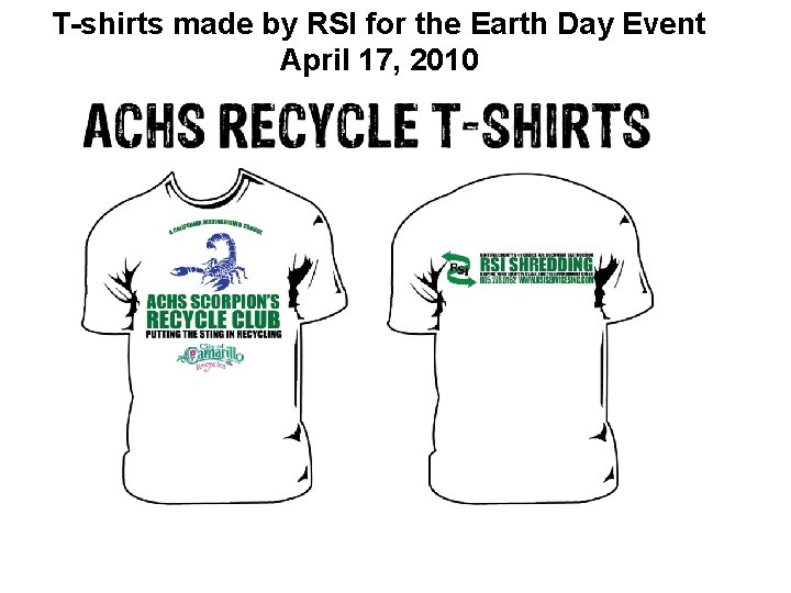 T-shirts made by RSI for the Earth Day Event April 17, 2010