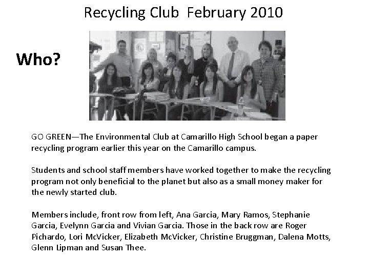 Recycling Club February 2010 Who? GO GREEN—The Environmental Club at Camarillo High School began