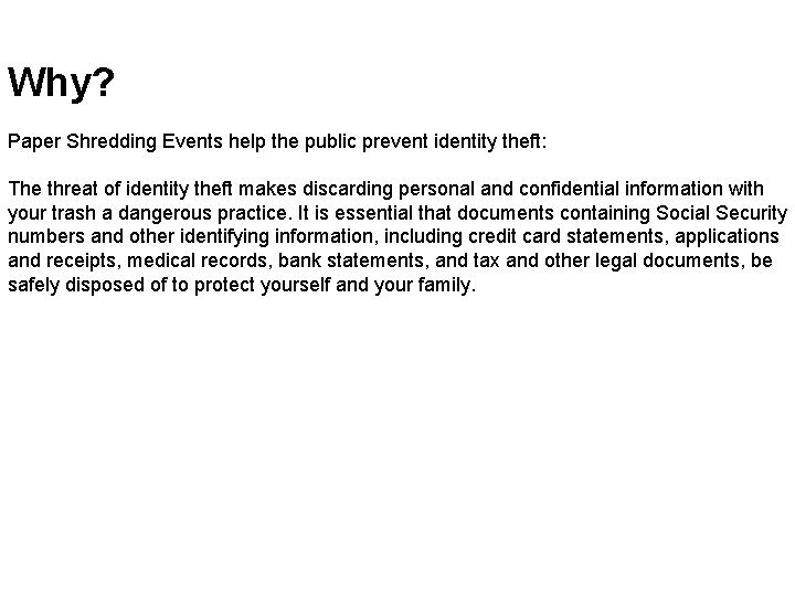 Why? Paper Shredding Events help the public prevent identity theft: The threat of identity