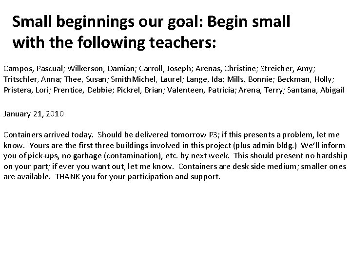 Small beginnings our goal: Begin small with the following teachers: Campos, Pascual; Wilkerson, Damian;
