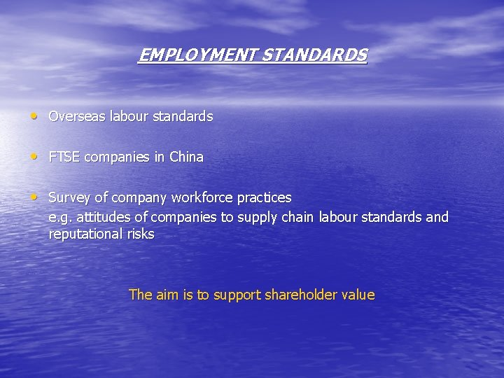 EMPLOYMENT STANDARDS • Overseas labour standards • FTSE companies in China • Survey of