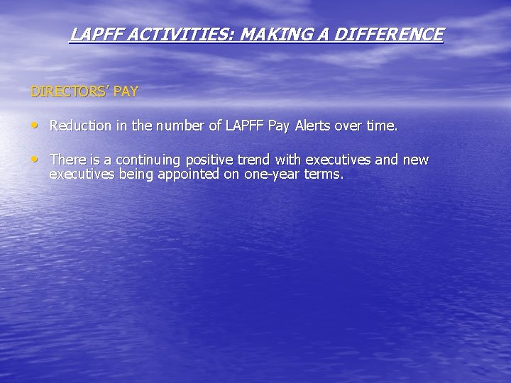 LAPFF ACTIVITIES: MAKING A DIFFERENCE DIRECTORS' PAY • Reduction in the number of LAPFF