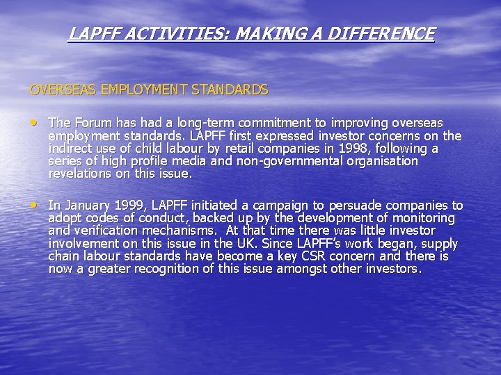 LAPFF ACTIVITIES: MAKING A DIFFERENCE OVERSEAS EMPLOYMENT STANDARDS • The Forum has had a