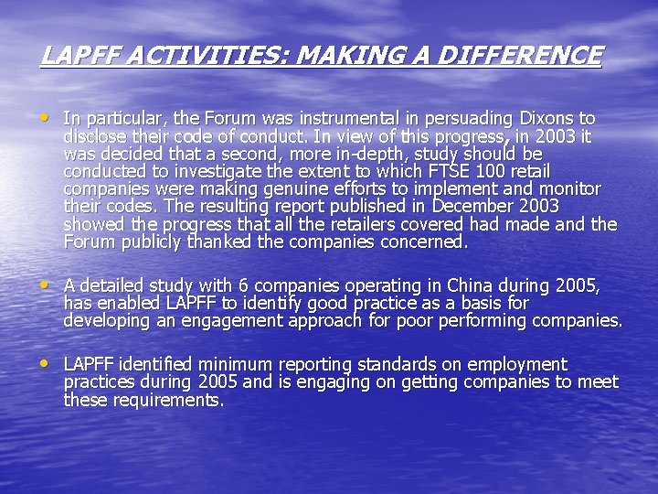 LAPFF ACTIVITIES: MAKING A DIFFERENCE • In particular, the Forum was instrumental in persuading