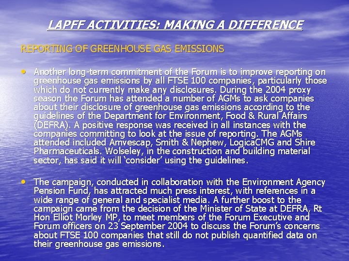 LAPFF ACTIVITIES: MAKING A DIFFERENCE REPORTING OF GREENHOUSE GAS EMISSIONS • Another long-term commitment