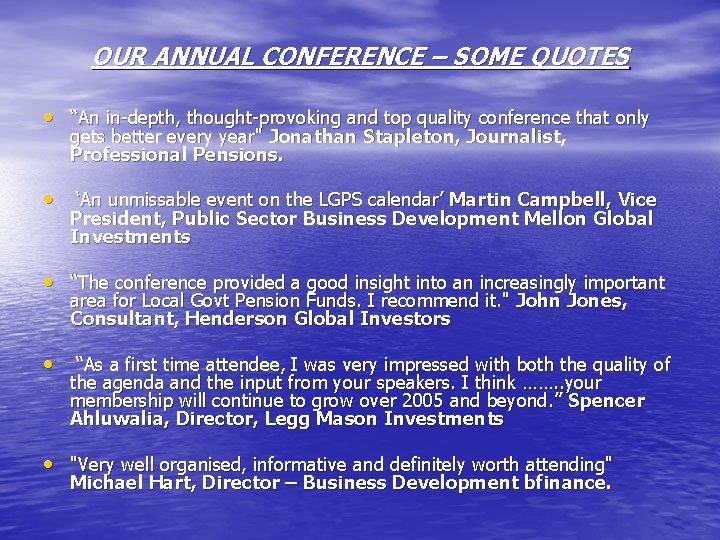 """OUR ANNUAL CONFERENCE – SOME QUOTES • """"An in-depth, thought-provoking and top quality conference"""